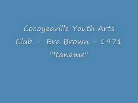 "Cocoyeaville Youth Arts Club - Eva Brown - 1971- ""Itaname"