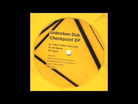 Unbroken Dub - I Want To Make This Louder