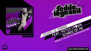 Fedde Le Grand - Scared Of Me (Ranucci Pelusi vs. Provenzano Remix)