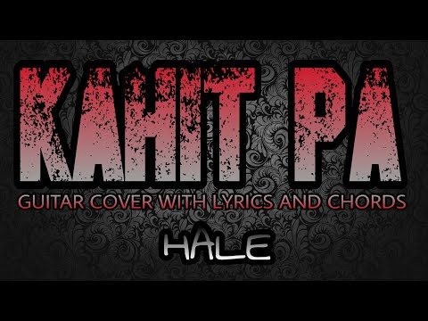 Kahit Pa - Hale (Guitar Cover With Lyrics & Chords)