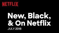 New, Black, And On Netflix: July 2018 | Netflix - Продолжительность: 45 секунд