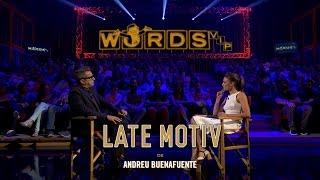 LATE MOTIV - WORDS VIP | #LateMotiv91