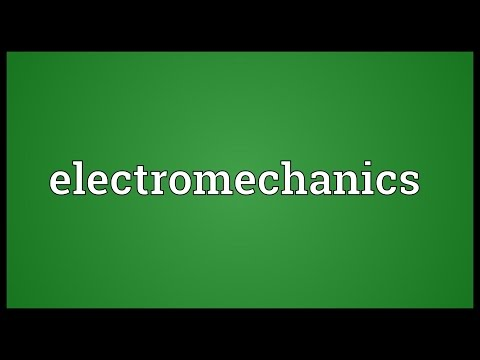 Electromechanics Meaning