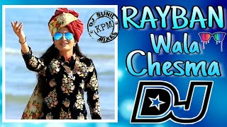Rayban Wala Chesma Mera Dj Song || Hard Bass TeenMaar Gajjal Mix || DJ SUNIL KPM