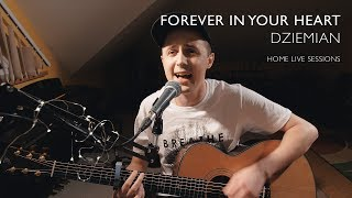 Dziemian - Forever in your heart ❤️  (Home Live Sessions)