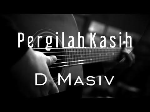 Pergilah Kasih - D Masiv Original By Chrisye ( Acoustic Karaoke )