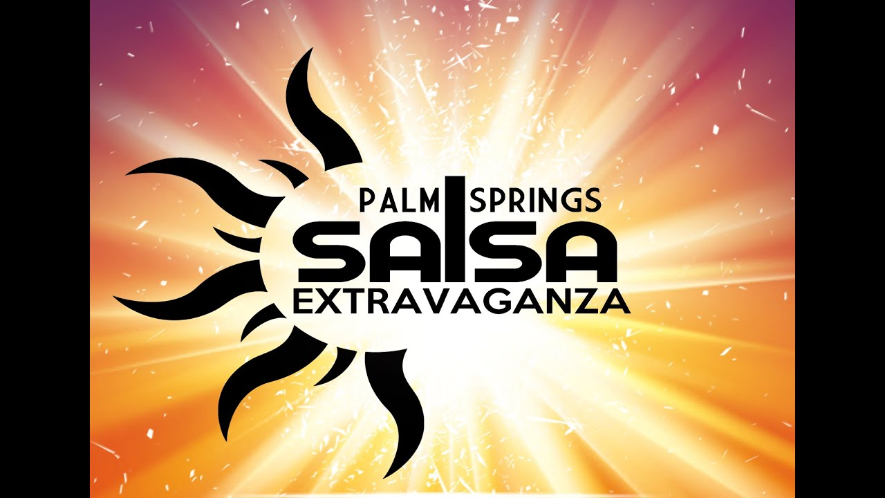 Carpenter Palm Springs  Salsa Steps You Should Know William Carpenter : Palm Springs Salsa Extravaganza