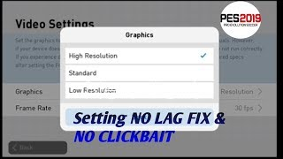Setting NO LAG FIX! PES 2019 MOBILE by Rendy Fazrin