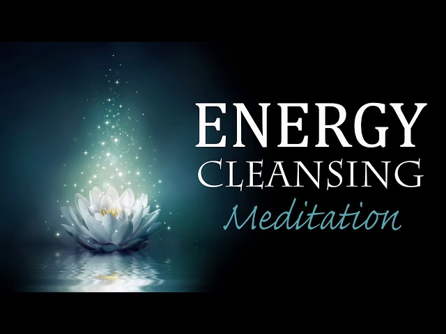 10 minute energy cleansing guided meditation