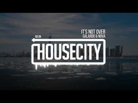 Galardo & Nova - It's Not Over