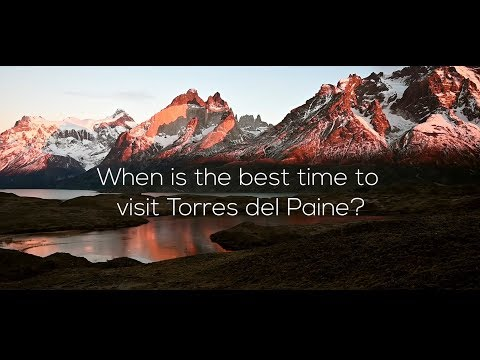When Is The Best Time To Visit Torres Del Paine? | The Complete Guide