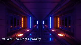 DJ PIERE - ENJOY (extended)