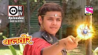 Weekly Reliv - Baalveer -  26th May 2018  to 01st June 2018  - Episode 969 to 975