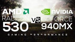 Nvidia Geforce 940MX VS AMD Radeon 530! | Gaming Performance!