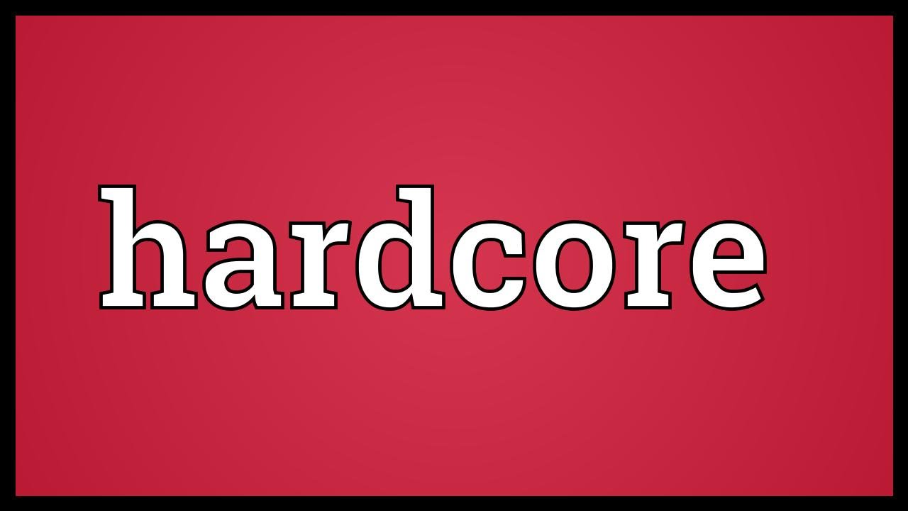 Hardcore Meaning - Youtube-9314