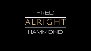 Fred Hammond – Alright (Official Music Video) YouTube Videos