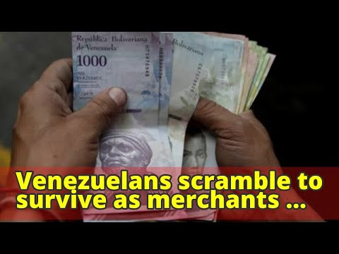 Venezuelans scramble to survive as merchants demand dollars