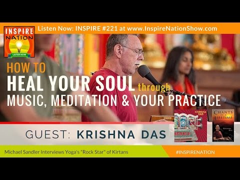 ★  Krishna Das: How to Heal Your Soul through Music, Meditat