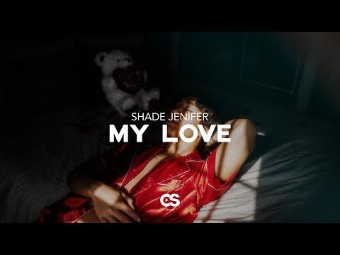 Shade Jenifer - My Love