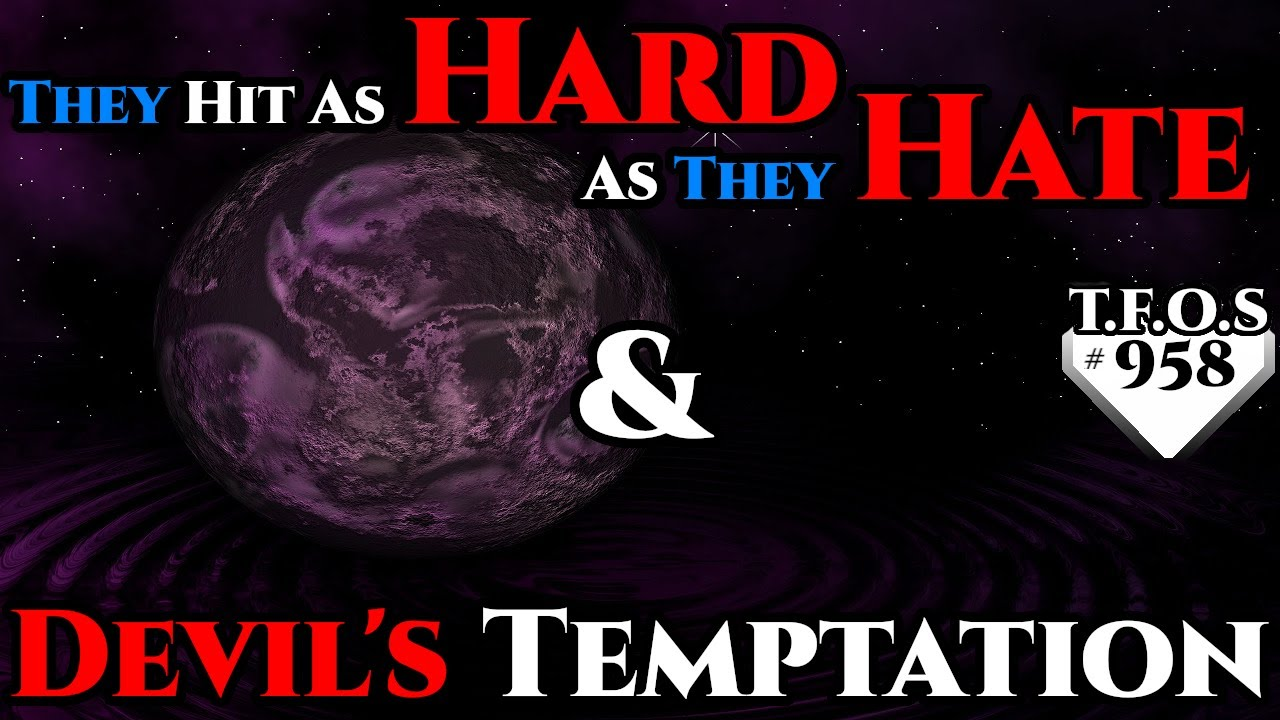 They Hit As Hard As They Hate & Devil's Temptation   Humans are space Orcs   HFY   TFOS958