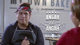 Iklan Raya Hot FM 2019 : Angah Oh Angah Bahagian 2