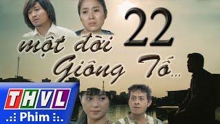 THVL | Một đời giông tố - Tập 22