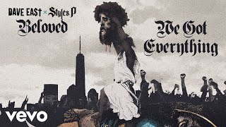 Dave East, Styles P - We Got Everything (Audio)