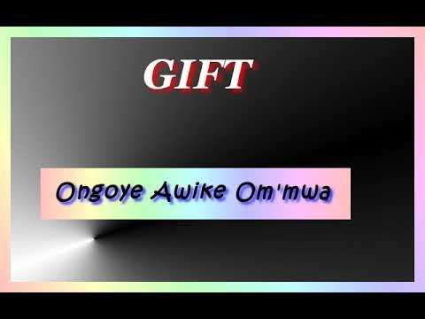 GIFT - Ongoye Awike Ommwa