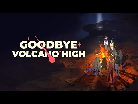Goodbye Volcano High - Reveal Trailer