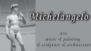 Art: Music & Works - Michelangelo on Bach Tchaikovsky Vivaldi Beethoven