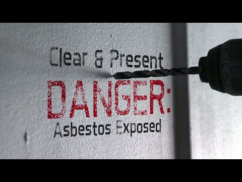 Clear and present danger: Asbestos exposed