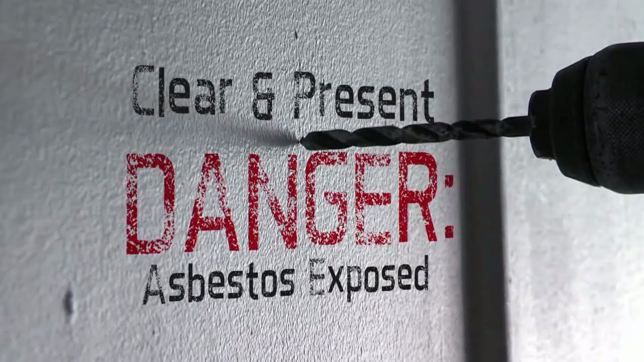 Clear And Present Danger Asbestos Exposed Youtube