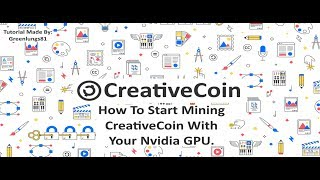 How to mine CreativeCoin With your Nivida GPU.