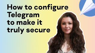 How to configure Telegram to make it truly secure