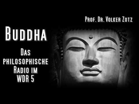 Buddha - Das philosophische Radio im WDR 5 - Prof. Dr. Volker Zotz