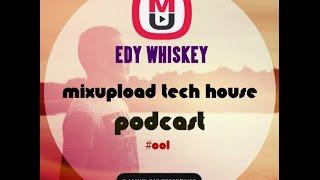 Edy Whiskey - Mixupload Tech House Podcast #001 (July 2015)