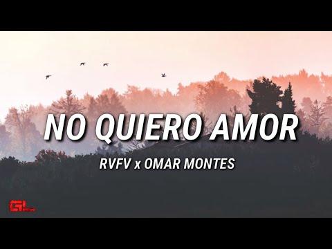 Download RVFV x Omar Montes - No Quiero Amor (Letras/Lyrics)🎵
