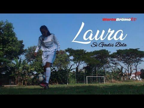 Laura Si Gadis Bola #Bolo Wadhon