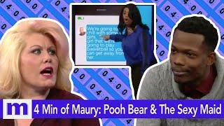 4 Minutes of Maury | Pooh Bear & The Sexy Maid | The Maury Show