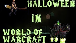 Halloween in WoW | Got the Horsemans Mount and the Magic Broom :D | HOW!?! see the video :D