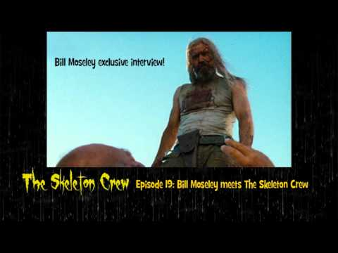#19 Bill Moseley meets The Skeleton Crew Texas Chainsaw Massacre 3D Interview
