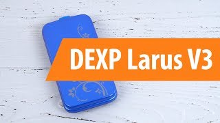 распаковка DEXP Larus V3 / Unboxing DEXP Larus V3