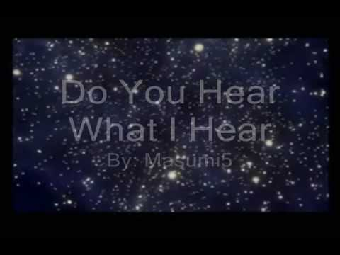 9 Do You Hear What I Hear Youtube