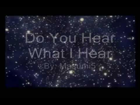 9 Do You Hear What I Hear Youtube