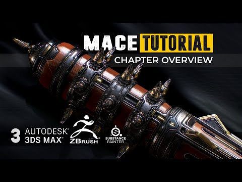 MACE Tutorial - CHAPTER OVERVIEW - Master the art of Zbrush, 3Ds Max and Substance Painter thumbnail