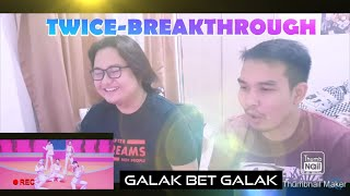 TWICE「Breakthrough」Music Video REACTION!!! GALA BET GALAK OI!!!