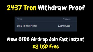 2437 Tron Withdraw Proof | New USDO Airdrop Join Fast instant $8 USD Free