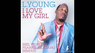 L. Young - I Love My Girl (Frankie Feliciano Remix)