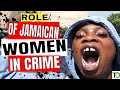 WOMEN are as GUILTY for Jamaica's CRIME RATE as much as the MEN - Teach Dem