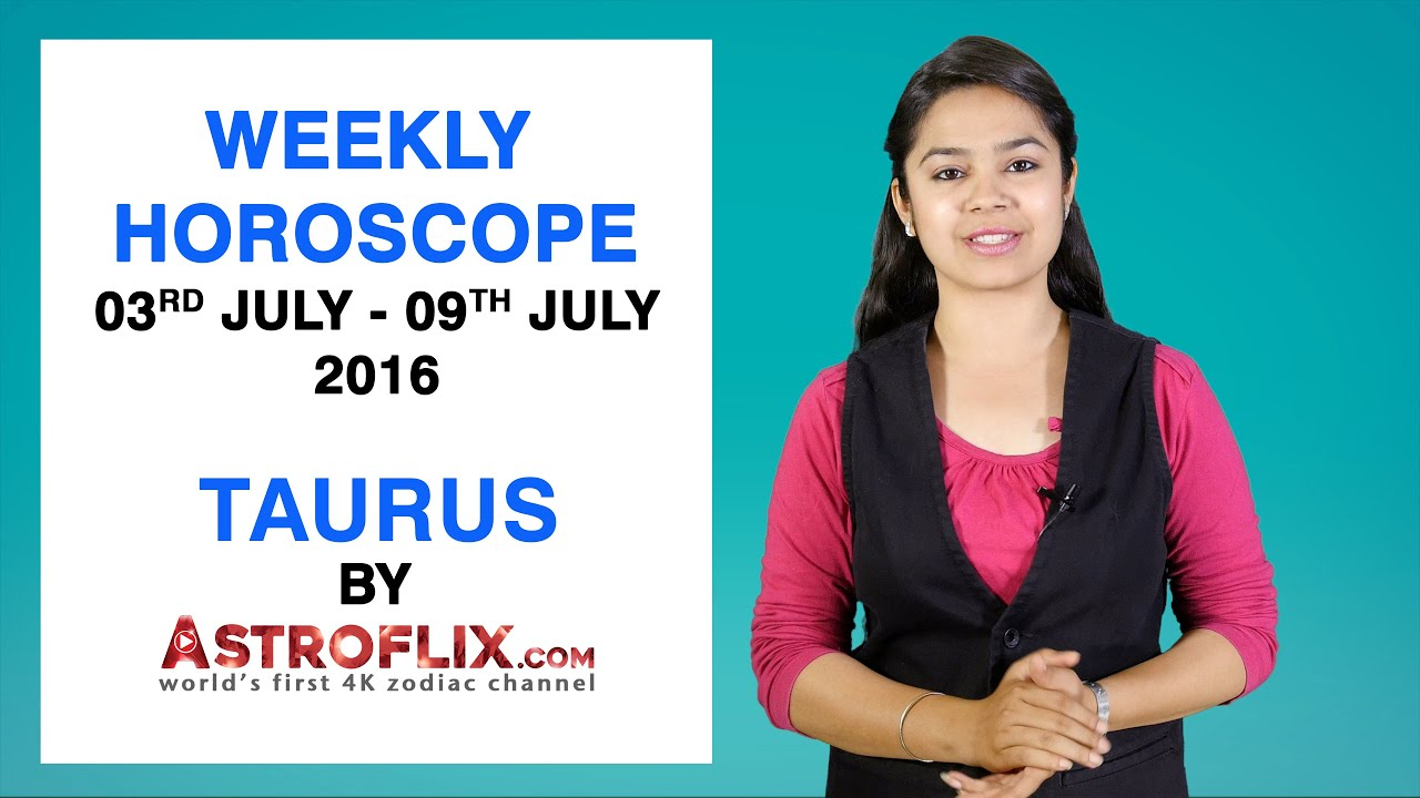 Taurus | Weekly Horoscope | 3rd July - 9th July 2016 by GaneshaSpeaks com